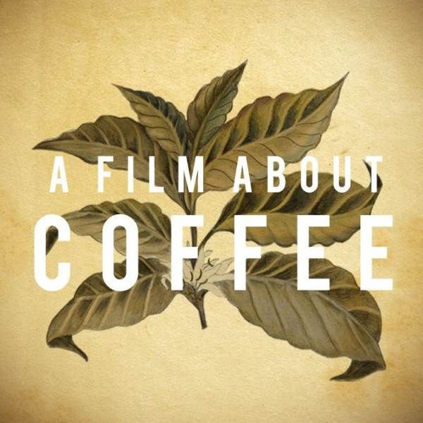 نمایش فیلم ( A film About Coffee  )